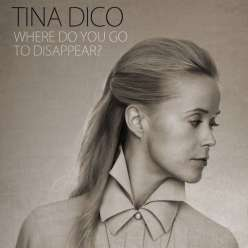 tina_dico_dickow_where_do_you_go_to_disappear_album