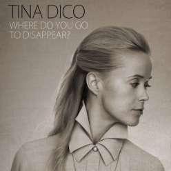 tina_dico_dickow_where_do_you_go_to_disappear_album