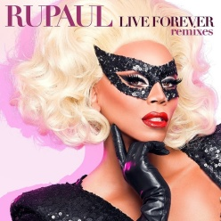 live forever remixes new cd rupaul