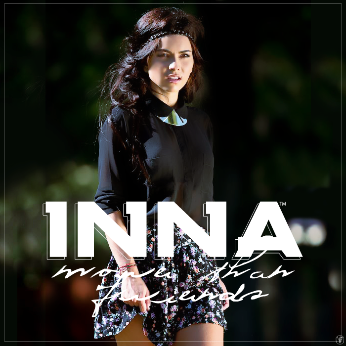 INNA-More-Than-Friends-2013-Fanmade-by-musicAddictRS
