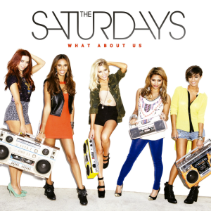 The-Saturdays-What-About-Us-2013-1024x1024