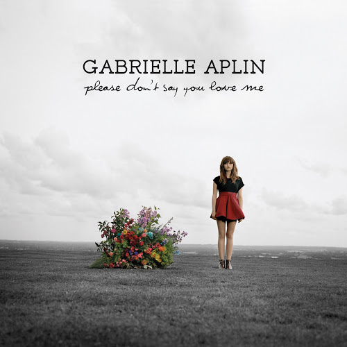gabrielle aplin please don't say you love me