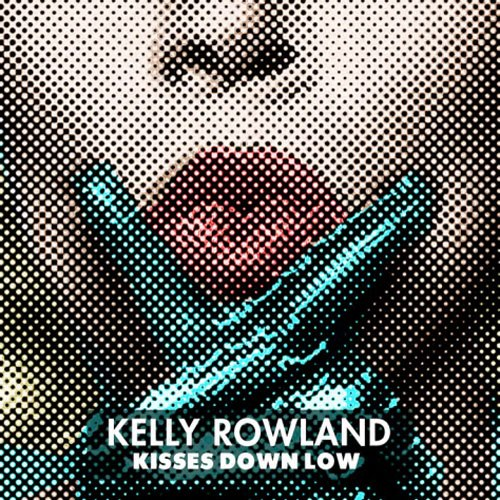 kisses down low lkelly rowland