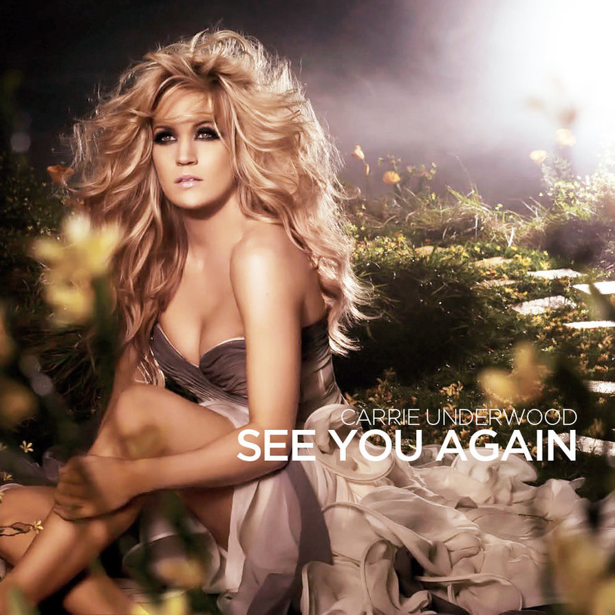 carrie_underwood___see_you_again_by_cutmyhairatnight-d53f55k